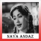 Meri Neendo Mein Tum   - Naya Andaaz - Shamshad Begam , Kishore Kumar - 1956